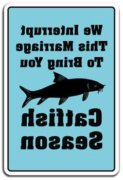 CATFISH SEASON Sign fishing rod pole food sport fun outdoors