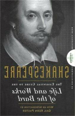 Shakespeare : The Essential Guide to the Life and Works of t